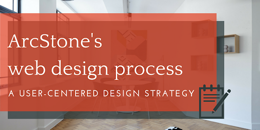 ArcStone's creative director discusses our web design process & approach