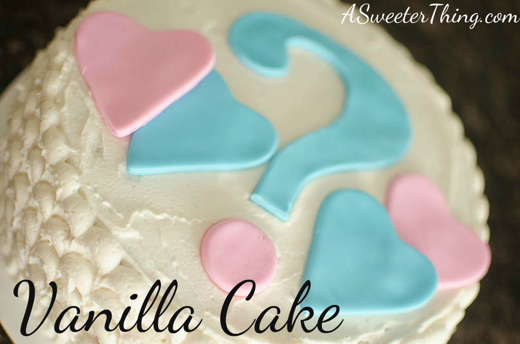 My Go To Vanilla Cake Recipe A Gender Reveal