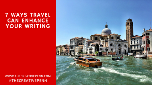 7 Ways Travel Can Enhance Your Writing | The Creative Penn