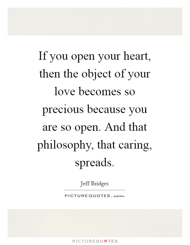 If You Open Your Heart Then The Object Of Your Love Becomes So