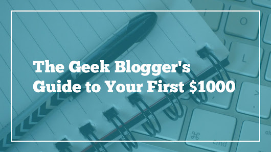 Free e-course: The Geek Blogger's Guide to Your First $1000