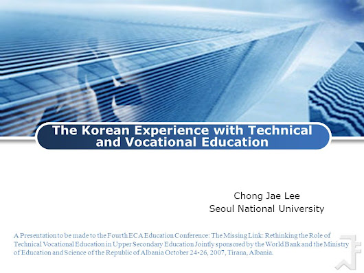 The Korean Experience with Technical and Vocational Education Chong Jae Lee Seoul National University A Presentation to be made to the Fourth ECA Educ