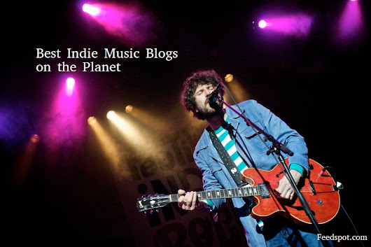 Top 30 Indie Music Blogs & Websites for Indie Music Fans