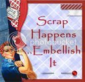 Scrap Happens...Embellish It
