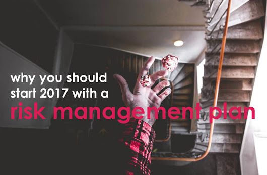 Why You Should Start 2017 with a Risk Management Plan | Small Business Marketing Tools