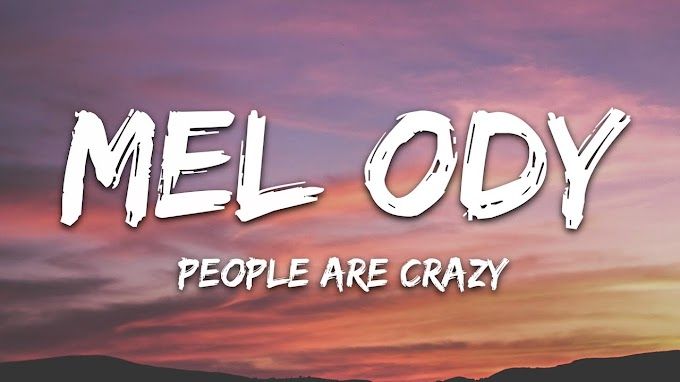 Mel Ody - People Are Crazy (Lyrics) feat. Dominic Donner