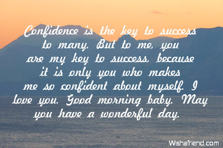 Good Morning Message For Boyfriend Confidence Is The Key To Success