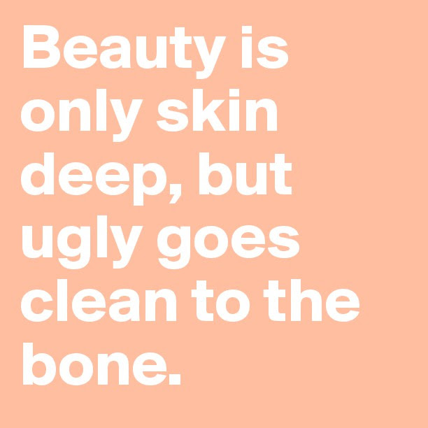 Quotes About Skin Deep 56 Quotes