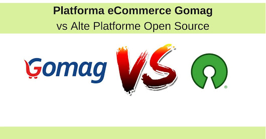 Platforma eCommerce Gomag vs Alte Platforme Open Source - Blog eCommerce - platforma Gomag