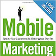Mobile Marketing: Finding Your Customers No Matter Where They Are: Cindy Krum: 9780789739766: Amazon.com: Books