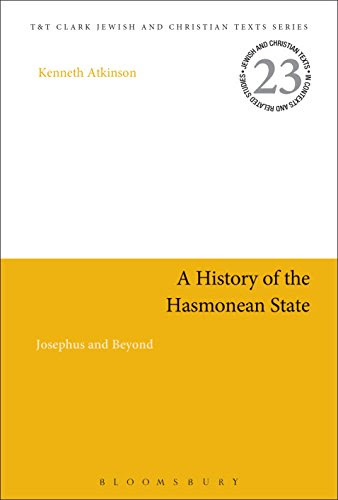 Kenneth Atkinson, A History of the Hasmonean State: Josephus and Beyond