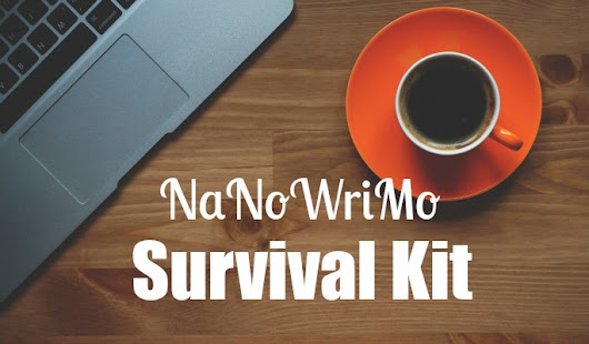 NaNoWriMo #Preptober: My Survival Kit