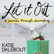 Let It Out: A Journey Through Journaling - A Netgalley Review