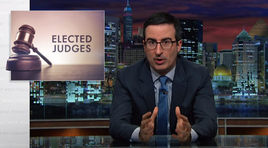 John Oliver explains why elected judges are terrible for American democracy