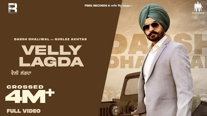 VELLY LAGDA LYRICS - DARSH DHALIWAL | GURLEZ AKHTAR