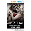 Alpha Howl (A BBW Shifter Werewolf MC Romance) (Sons of Thunder MC: Book 2) - Kindle edition by Deva Long. Paranormal Romance Kindle eBooks @ Amazon.com.