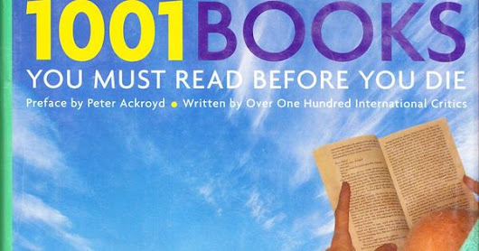 1001 Books You Must Read Before You Die (All Editions Combined) - How many have you read?