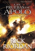 La profecía oscura (Las pruebas de Apolo II) Rick Riordan