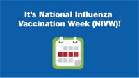 It's National Influenza Vaccination Week (NIVW)!