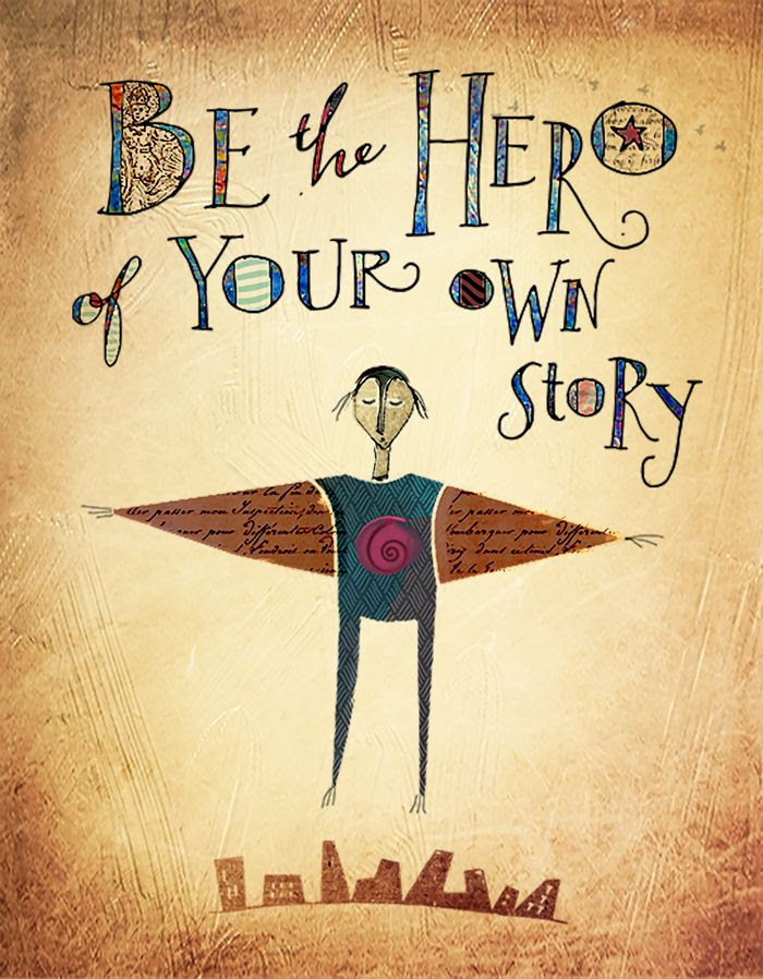 Make Yourself The Hero Of Your Own Story Happy Go Lucky Girl