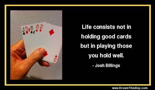 Playing the Cards You're Dealt