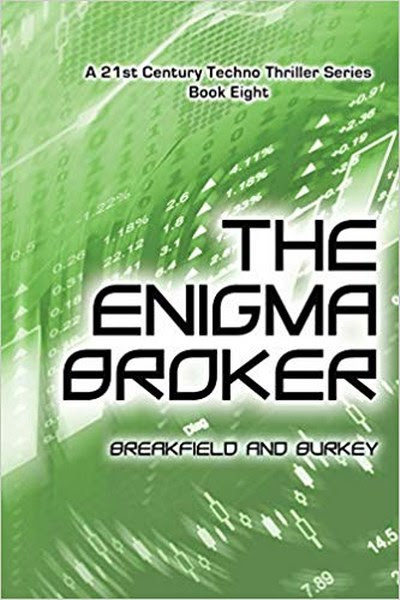 Book Cover for technothriller The Enigma Broker by Charles V. Breakfield and Roxanne E. Burkey.