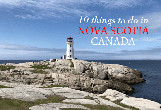 10 fun things to do in Nova Scotia - on a 3 day Road trip | Heather on her travels