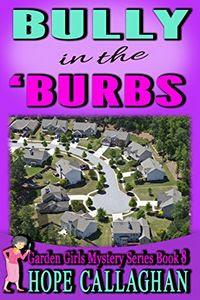 Bully in the Burbs by Hope Callaghan