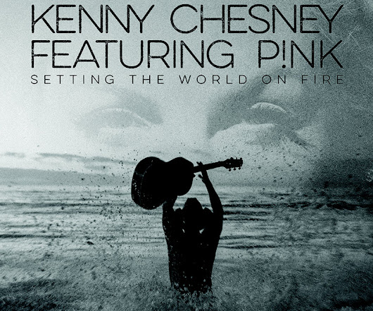 Kenny Chesney and P!NK : Setting The World On Fire | ACountry