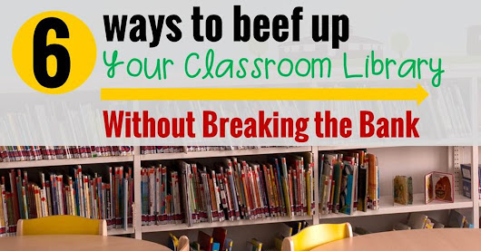6 Ways to Beef Up Your Classroom Library - Without Breaking the Bank - The Kindergarten Connection