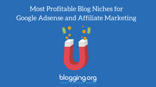 Most Profitable Blog Niches for Google Adsense and Affiliate Marketing