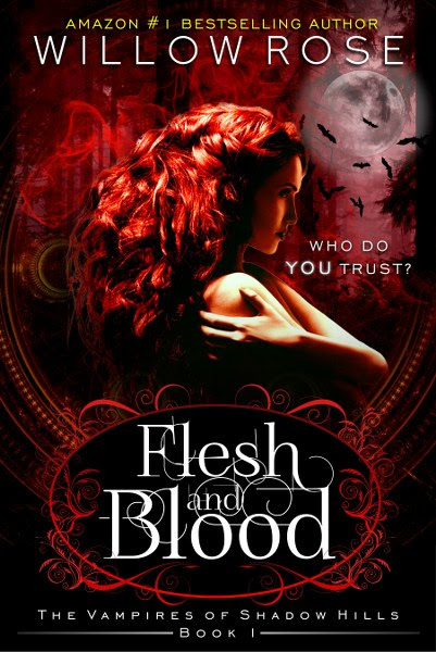 Flesh and Blood The Vampires of Shadow Hills Book 1 by Willow Rose