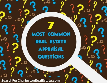 7 Most Common Real Estate Appraisal Questions
