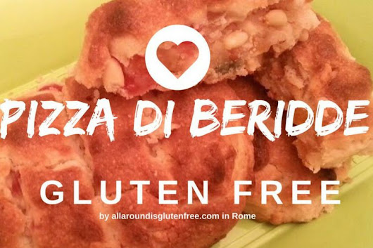 Pizza di Beridde o Pizza Ebraica Di Roma. Gluten Free. - All Around Is Gluten Free