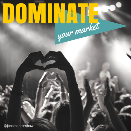 How To Dominate Your Marketplace - In The New Economy