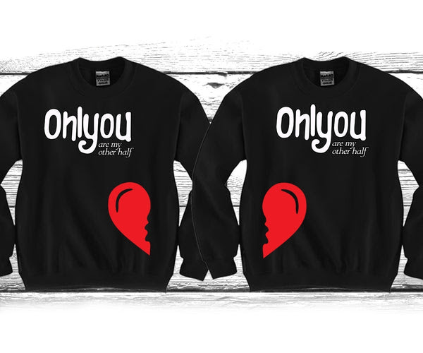 Only You Are My Other Half Cute Couples Matching Crewnecks