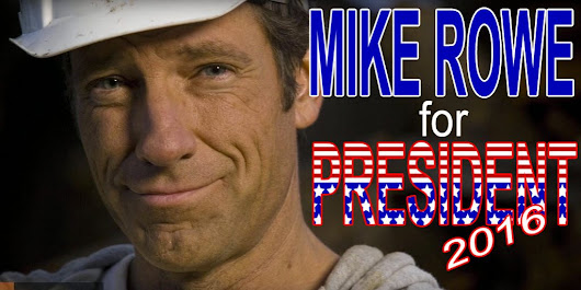 Mike Rowe for President! - Riding with the window down...