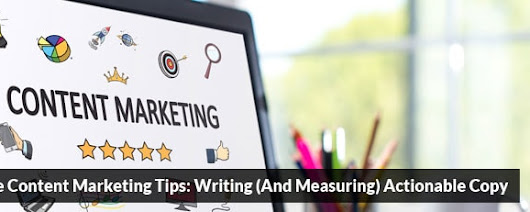 Franchise Content Marketing Tips: Writing (And Measuring) Actionable Copy