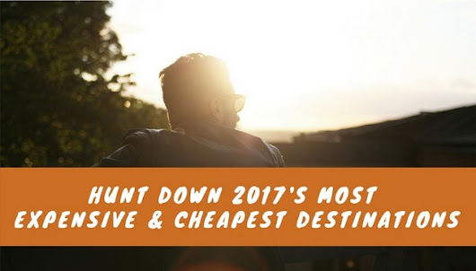 Hunt Down 2017's Most Expensive & Cheapest Destinations | MeetRV