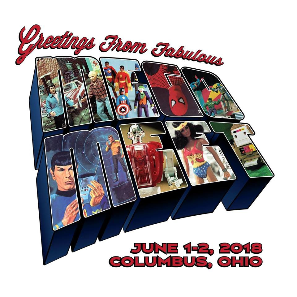 Mego Meet 2018 is in Columbus OHIO this Saturday