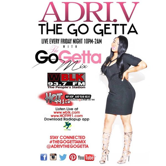 The Go Getta Mix With ADRI.V The Go Getta On Hot 99.1 & 93.7 WBLK With DJ Sight