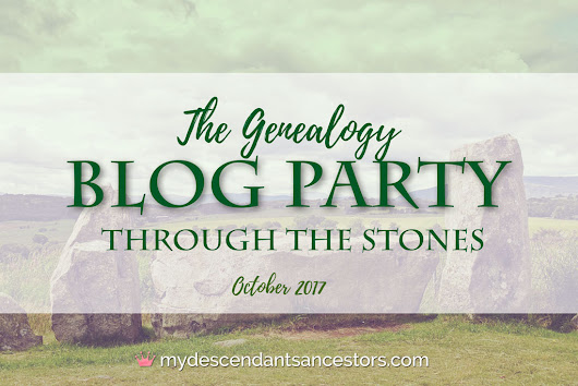 The October Genealogy Blog Party: Through the Stones | My Descendant's Ancestors