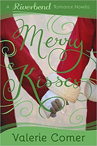 Merry Kisses: A Christian Romance (Riverbend Romance Book 5)