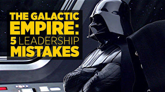 The Galactic Empire: 5 Leadership Mistakes