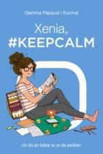 Xenia, #KEEPCALM (Xenia II) Gemma Pasqual i Escrivá