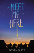 Title: Meet Me Here, Author: Bryan Bliss