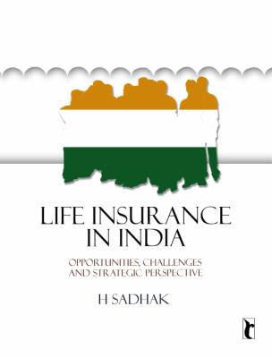 Life Insurance In India: Opportunities, Challenges and ...