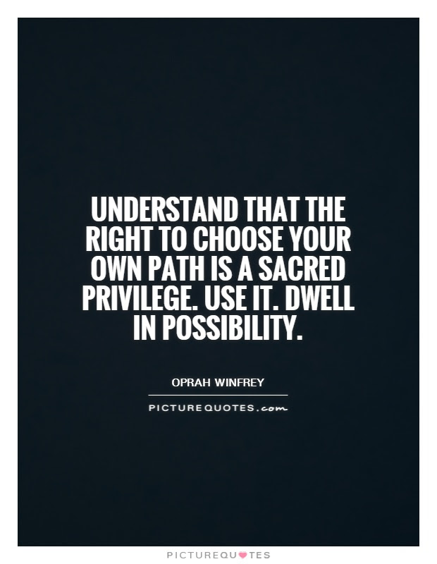 Quotes About Choose Your Own Path 26 Quotes