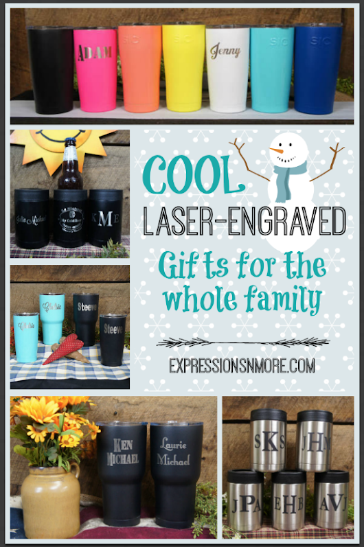 Cool Laser-Engraved Gifts For the Whole Family - Expressions 'n more