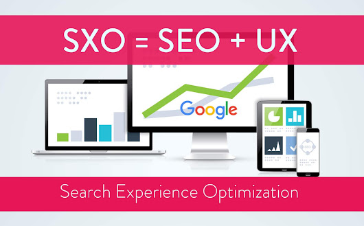 SXO ou Search Experience Optimization : le successeur du SEO ?